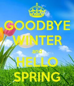 GOODBYE WINTER and HELLO SPRING - KEEP CALM AND CARRY ON Image Generator - brought to you by the Ministry of Information