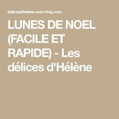 LUNES DE NOEL (FACILE ET RAPIDE) - Les délices d'Hélène