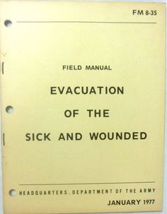 Military Book - Evacuation of the Sick and Wounded - January 1977 - Paperback