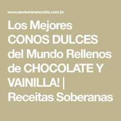 Los Mejores CONOS DULCES del Mundo Rellenos de CHOCOLATE Y VAINILLA! | Receitas Soberanas