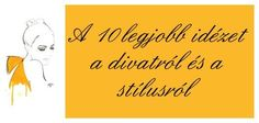 A 10 legjobb idézet a divatról My Style, Movie Posters, Film Poster, Billboard, Film Posters