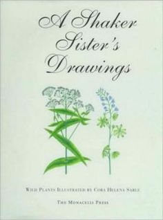 Shaker Sister's Drawings: Wild Plants Illustrated by Cora Helena Sarle