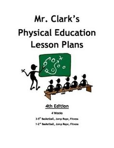 lesson plan in physical education fourth year 450,000 deaths/year due to poor diet and physical inactivity¹ childhood obesity aligned to national health education standards the lesson plans meet the national health education.