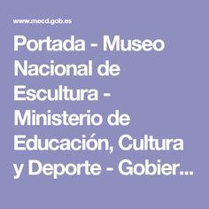 Portada - Museo Nacional de Escultura - Ministerio de Educación, Cultura y Deporte - Gobierno de España