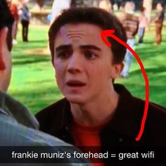 Frankie Muniz's forehead has a GREAT wifi signal.