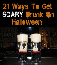 21 Ways To Get Scary Drunk On Halloween (via BuzzFeed) I think they need this for the. Party..