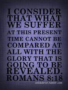 #Scripture                                   Romans 8:18