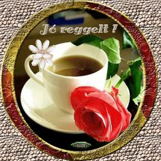 Animated Gif by Sz���±cs Ferenc Good Morning Coffee Cup, Good Morning Gif, Coffee Love, Coffee Cups, Tea Cups, Tableware, Blog, Roses, Catherine Klein