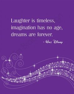 Laughter, imagination, dreams.