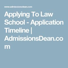 A great blog to follow if you are in the midst of applying to applying to law school application timeline admissionsdean malvernweather Choice Image