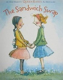 The Sandwich Swap by Her Majesty Queen Rania Al Abdullah with Kelly DiPucchio