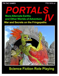 Welcome to the Fringepaths, the portals to a million, million Alternate Earths. This is the chronicle of war on the Fringepaths and new insights on the Tehrmele New Adventures, Dice, Portal, Board Games, Science Fiction, Gaming, Earth, Table, Ideas