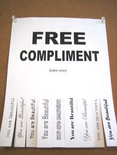 Spend an entire year giving at least one GENUINE compliment to someone different everyday-- no exceptions.