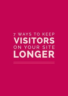 7 Ways to Keep Visitors on Your Site Longer - Elle & Company