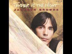 ▶ Jackson Browne - Tender Is The Night - YouTube