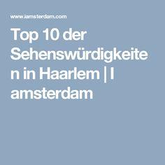 Top 10 der Sehenswürdigkeiten in Haarlem | I amsterdam