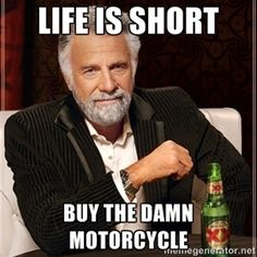 Life is short Buy the damn motorcycle   Dos Equis Guy gives advice