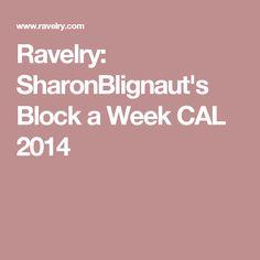 Ravelry: SharonBlignaut's Block a Week CAL 2014
