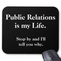 Funny Public Relations Quote Cruel PR Joke Mouse Pad - humor funny fun humour humorous gift idea