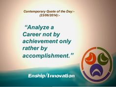 Contemporary Quote of the Day:- (23/06/2014):-  by Enship/Innovation via slideshare