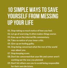 10 simple ways to save yourself from messing up your life, I know it's not a quote, but still good advice. Motivacional Quotes, Life Quotes, Life Advice, Good Advice, Life Tips, Guter Rat, Self Development, Personal Development, Better Life