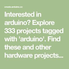 Interested in arduino? Explore 333 projects tagged with 'arduino'. Find these and other hardware projects on Arduino Project Hub.