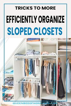 The best tips to better utilize the closet space beneath a sloped ceiling! #organization #organizing #closets #housekeeping Hidden Storage, Diy Storage, Organizing Ideas, Room Organization, Storage Ideas, Tiny Closet, Small Closets, Closet Space, Organize Your Life