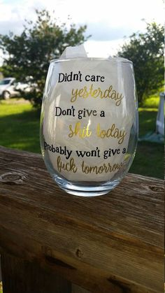 Didn't Care Yesterday / Funny Wine Glass / Wine Tumbler / Wineglass / Birthday Gift / Personalized Wine Glass / Gift Wine Glass Sayings, Wine Glass Crafts, Bottle Crafts, Diy Wine Glasses, Gin Glasses, Wine Tumblers, Wine Bottles, Wine Carafe, Cricut Creations