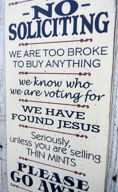 No Soliciting sign we are too broke to buy anything 9 x 18 front door entryway wood sign, funny humorous welcome sign, thin mints sign No Soliciting sign typography wood sign by AmericanAtHeart Front Door Entryway, Front Door Signs, Front Doors, Front Porch, Just In Case, Just For You, No Soliciting Signs, Finding Jesus, Thin Mints