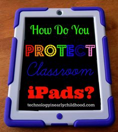 iPad Covers for Pre-K and Kindergarten Classrooms| technologyinearlychildhood.com