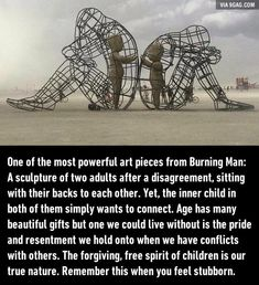 One of the most powerful art pieces from Burning Man: A sculpture of 2 adults after a disagreement, - lisegottlieb Quotes To Live By, Me Quotes, Beloved Quotes, Yoga Quotes, People Quotes, Wisdom Quotes, Instalation Art, Powerful Art, Oeuvre D'art