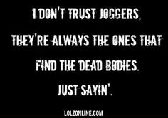 I Dont Trust Joggers They Re Always#funny #lol #lolzonline
