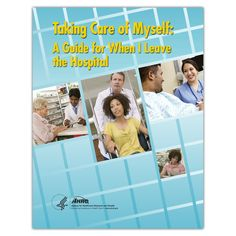 Taking Care of Myself: A Guide for When I leave the Hospital