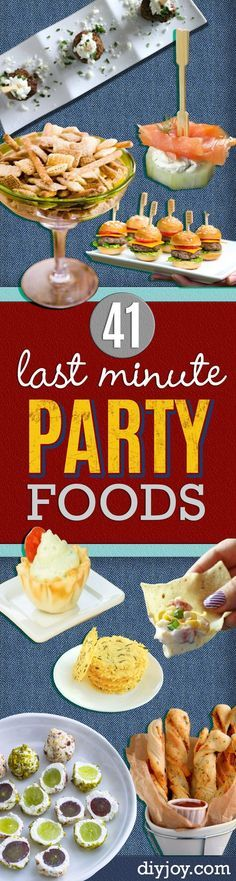 Last Minute Party Foods and Quick Party Recipes - Easy Appetizers, Simple Snacks, Ideas for 4th of July Parties, Cookouts and BBQ With Friends. Quick and Cheap Food Ideas for a Crowd http://diyjoy.com/last-minute-party-recipes-foods
