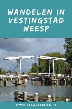 Onlangs maakte ik een wandeling door vestingstad Weesp. Mijn belevenissen lees je in deze blog. Loop je mee? #weesp #vestingstad #wandelen #hiken #jtravel #jtravelblog