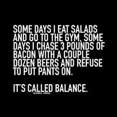 @lilyslibrary Balance. I strive for balance always. ha.