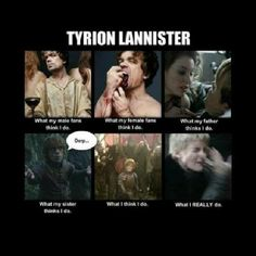 What Tyrion Lannister does