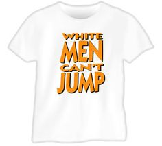 White-Men-Cant-Jump-Basketball-Woody-Snipes-T-Shirt