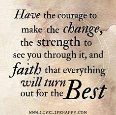 Courage, strength and faith