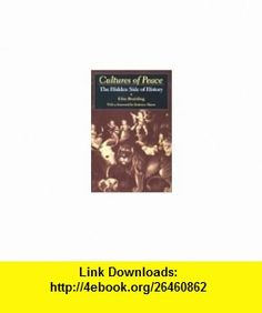 Cultures of Peace The Hidden Side of History (Peace and Conflict Resolution) (9780815628323) Elise Boulding, Frederico Mayer , ISBN-10: 0815628323  , ISBN-13: 978-0815628323 ,  , tutorials , pdf , ebook , torrent , downloads , rapidshare , filesonic , hotfile , megaupload , fileserve