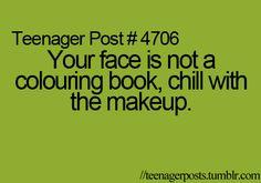 Ladies,,,especially lay off the blue eye shadow!!
