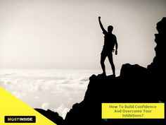 How To Build #Confidence And Overcome Your #Inhibitions?