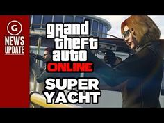 GTA 5's Next Free Update Is Out Now, Includes Super Yacht and More - GS News Update