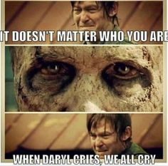 the walking dead memes. I didn't like Merle but I cried because of Daryl. lol @Stephanie Close Close Close Lynn