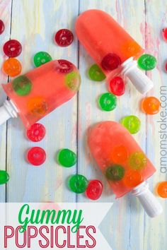Yummy treat to cool off this summer - gummy candies popsicles! Super quick and easy to make the kids will love these!