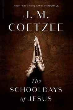 From the Nobel Prize-winning author J. Coetzee, the haunting sequel to The Childhood of Jesus, continuing the journey of Davíd, Simón, and Inés Longlisted for the Man Booker 2016 prize Best Books Of 2017, New Books, Good Books, Jesus Book, Guitar Quotes, Nobel Prize, School Days, So Little Time, The Book