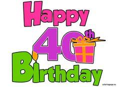 Happy 40th Birthday Happy Birthday Qoutes, Birthday Card Sayings, Happy Birthday Baby, Happy Birthday Pictures, Happy Birthday Greetings, Birthday Messages, Birthday Greeting Cards, Birthday Clips, Birthday Tags