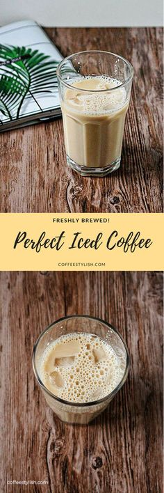 Perfect iced coffee, freshly brewed, strong, no planning required