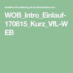 WOB_Intro_Einlauf-170815_Kurz_VfL-WEB Vfl Wolfsburg, Weaving