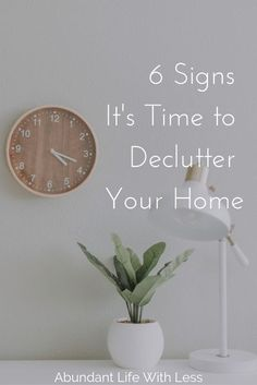 6 warning signs tell you it's time to declutter your home | Declutter your home, declutter your life, find more peace | Declutter your home and love it again! #minimalisthome #minimalismwithkids #declutteryourhome #Declutteryourlife #homeorganizationsolut